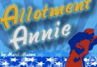 InFUSION THEATRE CO. PRESENTS THE WORLD PREMIERE OF MARK MASON'S ALLOTMENT ANNIE, JANUARY 3 – FEBRUARY 3, 2013
