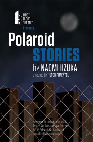 First Floor Theater's POLAROID STORIES by Naomi Iizuka Opens Tonight Through Dec. 21
