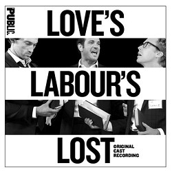 "GHOSTLIGHT RECORDS PRESENTS  ""LOVE'S LABOUR'S LOST""  THE ORIGINAL CAST RECORDING"