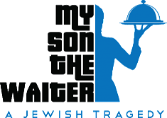 My Son The Waiter: A Jewish Tragedy Comes to the North Shore Center