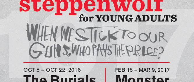 STEPPENWOLF FOR YOUNG ADULTS ANNOUNCES CASTING FOR THE BURIALS 1 Steppenwolf for Young Adults (SYA) announces the complete cast for The Burials, a world premiere by Caitlin Parrish and the first production of SYA's 2016/17 season. Directed by Erica Weiss, the nine-person cast features Aurora Adachi-Winter, Stephanie Barron, Joel Boyd,Olivia Cygan, Matt Farabee, Coburn Goss, Ty Olwin, Becca Savoy and Kristina Valada-Viars. Public performances are scheduled for October 8 (3pm & 7:30pm), October 14 (7:30pm), October 15 (3pm), andOctober 22 (3pm and 7:30pm). School performances are Tuesday through Friday at 10am and are reserved for school groups only. Tickets to public performances ($20; $15 with student I.D.) are available through Audience Services (1650 N Halsted St), 312-335-1650 andsteppenwolf.org.