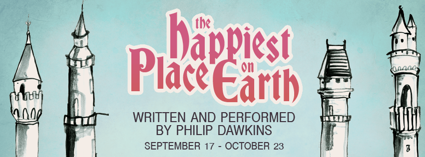 "THE GREENHOUSE THEATER CENTER PRESENTS PHILIP DAWKINS'  ""THE HAPPIEST PLACE ON EARTH,"" RUNNING SEPT. 17 – OCT. 23"