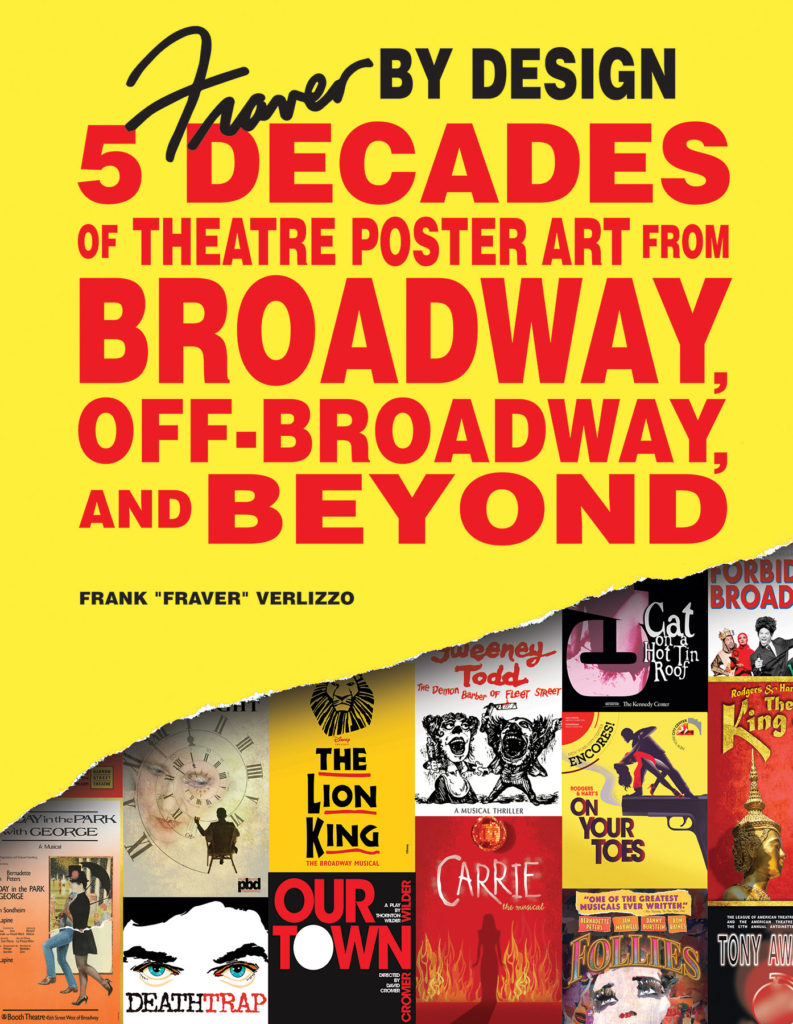 """""""Fraver by Design: Five Decades of Theatre Poster Art from Broadway, Off-Broadway, and Beyond"""" Available Through Schiffer Publishing 2 Schiffer Publishing, Ltd. would like to introduceFraver by Design: Five Decades of Theatre Poster Art from Broadway, Off-Broadway, and Beyond."""