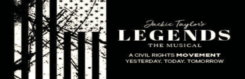 Black Ensemble Theater Announces World Premiere of Jackie Taylor's <em>Legends the Musical:A Civil Rights Movement, Yesterday, Today and Tomorrow</em> 1 Black Ensemble Theateropens its 2020 Season: Season of Change withLegends the Musical: A Civil Rights Movement, Yesterday, Today and Tomorrow,writtenanddirected by Black Ensemble Theater Founder and CEOJackie Taylor.Legends the Musicalwill be performed February 22-April 12, 2020 at the Black Ensemble Theater Cultural Center, 4450 N. Clark Street in Chicago.