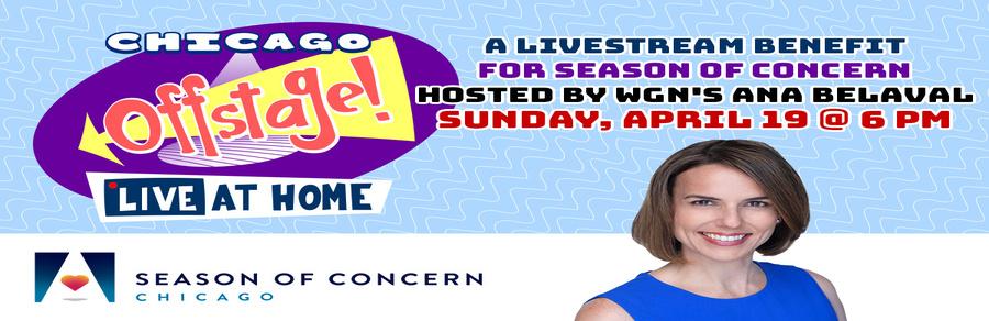 Star Studded <em>Chicago Offstage! Live at Home</em> Benefiting Season of Concern Streams April 19